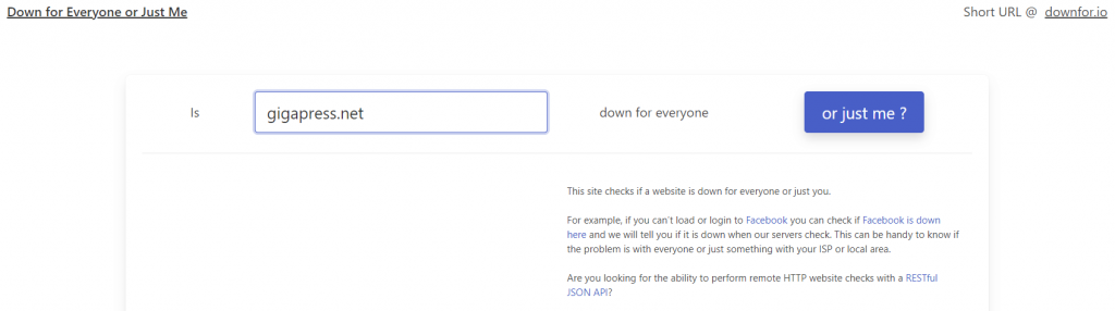 Down for Everyone or Just Me website checking tool.